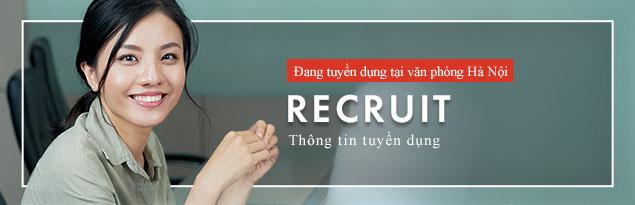 Đang tuyển dụng tại văn phòng Hà Nội RECRUIT Thông tin tuyển dụng