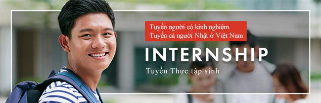Tuyển người có kinh nghiệm/ Tuyển cả người Nhật ở Việt Nam INTERNSHIP Tuyển Thực tập sinh